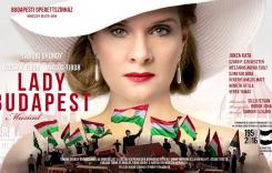 LADY BUDAPEST- című történelmi musical – kedvezmény – Operettszínház
