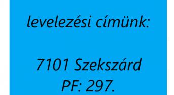 Levelezési címünk: 7101 Szekszárd PF: 297.